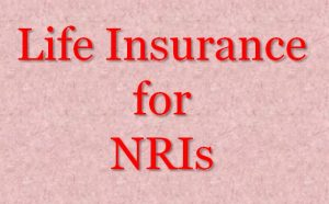 Should NRIs purchase life insurance in India?